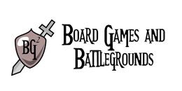 Board Games and Battlegrounds